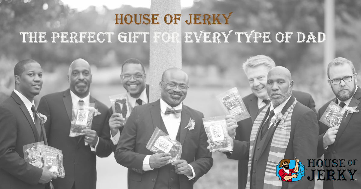 The words House of Jerky the perfect gift for every type of dad with the house of jerky log in the lower right hand side. The background is a faded group of men in tuxedos holding bags of jerky