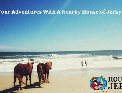 Stop By A House of Jerky To Fuel Your Adventures!