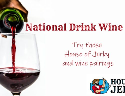 House of Jerky and Wine for National Drink Wine Day